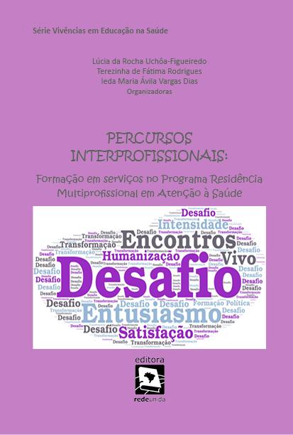 PERCURSOS INTERPROFISSIONAIS: formação em serviços no Programa Residência Multiprofissional em Atenção à Saúde